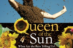 Queen of the Sun Screening-Earth Day, Sun April 22nd 2012-Columbia Center for the Arts, Hood River Oregon